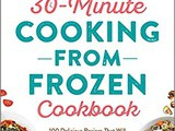~The 30-Minute Cooking from Frozen Cookbook