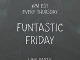 Funtastic Friday 217 Link Party