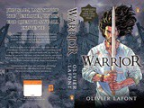 Book Review: Warrior (by Oliver Lafont)