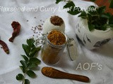 Flaxseed and Curry Leaves Powder ( Podi )