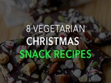 8 Vegetarian (Lacto-Ovo) Christmas Snack Recipes