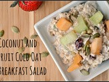 Meatless Monday: Coconut and Fruit Cold Oat Breakfast Salad