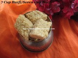 7 Cup Burfi/Seven Cup Burfi – Easy Diwali Sweet/Sweet for Special Occasions or Neivedhyam