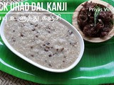 Black Urad Dal Kanji Recipe/Karuppu Ullundhu Kanji Recipe/ கருப்பு உளுந்து கஞ்சி/Black Urad Dal Kanji with step by step photos & Video in English & Tamil