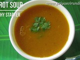 Carrot Soup Recipe/Healthy Carrot Soup Recipe/Healthy Carrot Soup to Build Immunity and Stay Fit/How to Make Carrot Soup with step by step photos & Videos