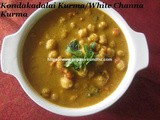 Kondakadalai Kurma/White Channa Kurma Recipe/White Chickpea Kurma - How to make Kondakadalai Kurma