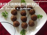 Mutton Kola Urundai Recipe/மட்டன் கோலா உருண்டை/Minced Meat Balls Recipe/Kari Kola Urundai/How to make Kola Urundai with step by step photos & Video in English & Tamil