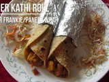 Paneer Kathi Roll Recipe/ Paneer Tikka Wrap Recipe/ Paneer Roll/Paneer Wrap Recipe/Paneer Frankie –Kids Delight/How to make Paneer Tikka Wrap with step by step photos and Video