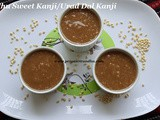 Ullundhu Kanji Recipe/Sweet Ullundhu Kanji Recipe/Inippu Ullundhu Kanji Recipe/Sweet Urad Dal Kanji Recipe/Ullundhu Inippu Kanji with step by step photos