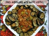 Fried Eggplant/Aubergines with white Lentils | Vegetarian Recipes | Eggplant