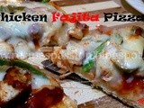 Homemade Chicken Fajita Pizza Recipe  : Guest Post With Aara (Once again)
