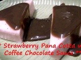Strawberry Panna Cotta With Coffee Chocolate Sauce  : Guest Post by lovely Aara