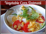 Vegetable Corn Oatmeal | Vegan Breakfast Oatmeal