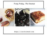 Fruity Friday…does Christmas with Chestnuts