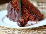 Traditional Chocolate Cake ~ Very Rich & Chocolatey