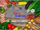 Most Famous Food Quotes By Famous Persons