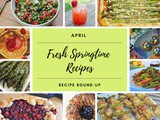 April Recipe Round-Up {Fresh Springtime Recipes + Giveaway}