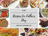 June Recipe Round-Up {Recipes for Dad & Father's Day}