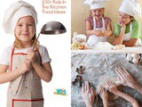 100 + Kids in the Kitchen Food Ideas