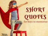 15 Sweet and Short Quotes for Boys