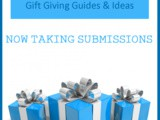 7th Annual Holiday Gift Giving Guides Now Taking Submissions