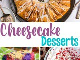 Delicious Cheesecake Dessert Recipes