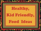 Healthy Kid Friendly Food Ideas