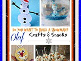 Over 15 Olaf Crafts and Snacks for Kids