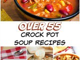 Over 55 Crock Pot Soup Recipes