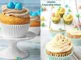 The Ultimate List of Easter Cupcake Ideas