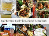 Crushing on Nashville Mexican Restaurants