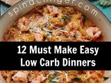 Easy Low Carb Dinner Recipes We Make Over and Over