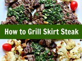 How to Make Chimichurri Sauce – How to Grill Skirt Steak