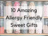 10 Amazing Allergy Friendly Sweet Gifts