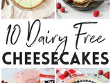 10 Amazing Dairy Free Cheesecake Recipes