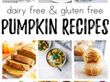 60+ Gluten Free and Dairy Free Pumpkin Recipes