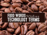 Food Words that Double Up as Technology Terms