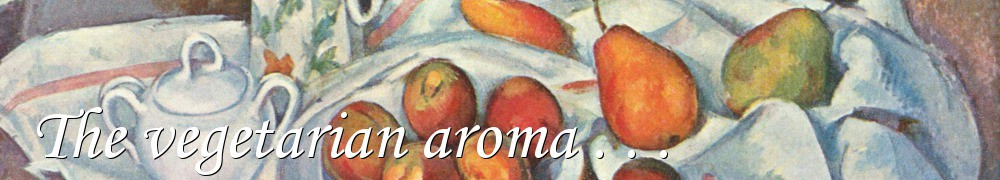 Very Good Recipes - The vegetarian aroma . . .