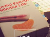 Foodie Reads: Mindful Eating, Mindful Life
