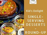 A Roundup of Kid's Delight Event | Single-Serving Desserts