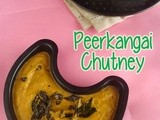 Peerkangai chutney i ridge gourd chutney i vegetable chutney recipes