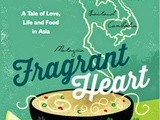Fragrant Heart: a Tale of Love, Life and Food in South-East Asia -  a review