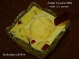 A birthday special treat for my dear friend shobana vijay - fruits custard milk with vanilla ice cream