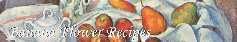 Very Good Recipes - Banana Flower Recipes
