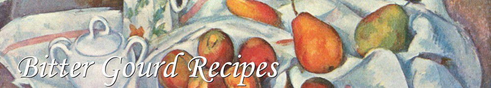 Very Good Recipes - Bitter Gourd Recipes