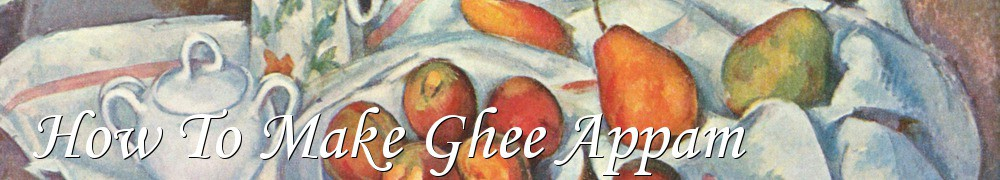 Very Good Recipes - How To Make Ghee Appam