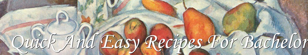 Very Good Recipes - Quick And Easy Recipes For Bachelors